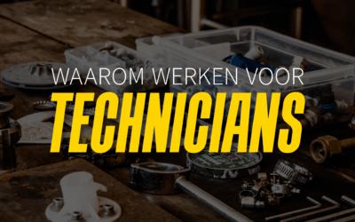 Waarom werken voor Technicians?